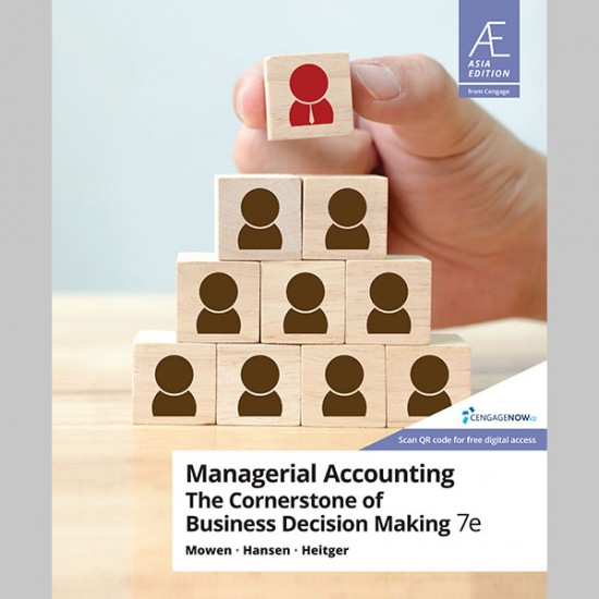 AE Managerial Accounting: The Cornerstone of Business Decision-Making 7th Edition (ISBN: 9789814846486)