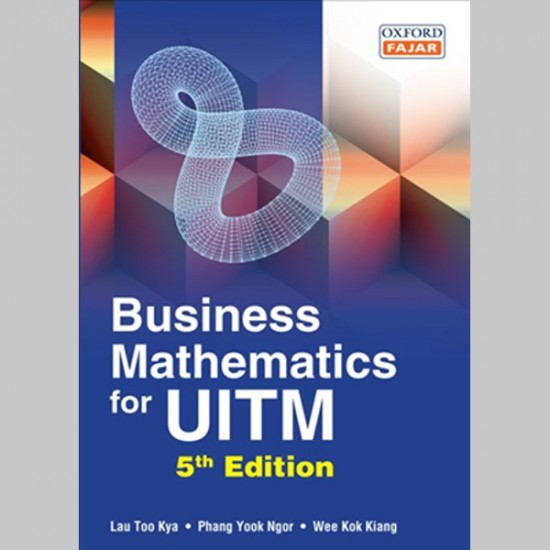 Business Mathematics for UiTM Fifth Edition (ISBN: 9789834715298)