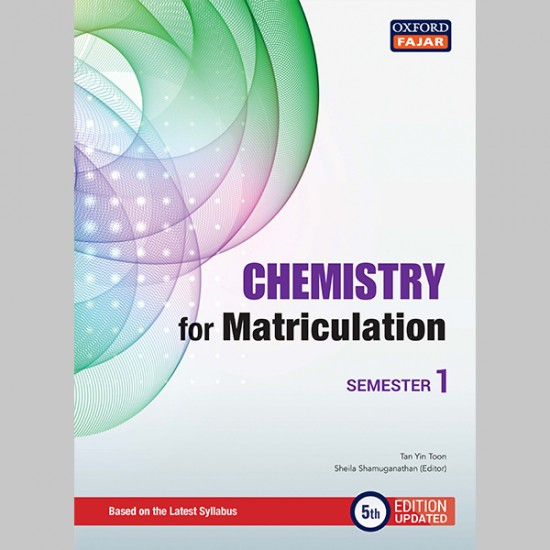 Chemistry for Matriculation Semester 1 Fifth Edition Updated (ISBN: 9789834725471)