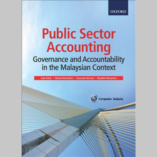 Public Sector Accounting: Governance and Accountability in the Malaysian Context (ISBN: 9789834728199)