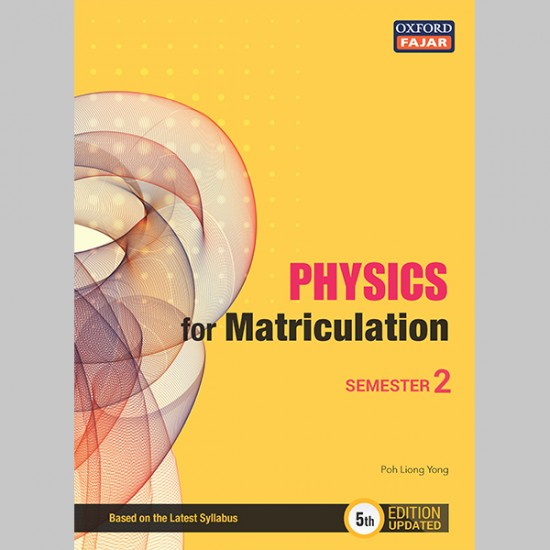 Physics for Matriculation Semester 2 Fifth Edition Updated (ISBN: 9789834728274)