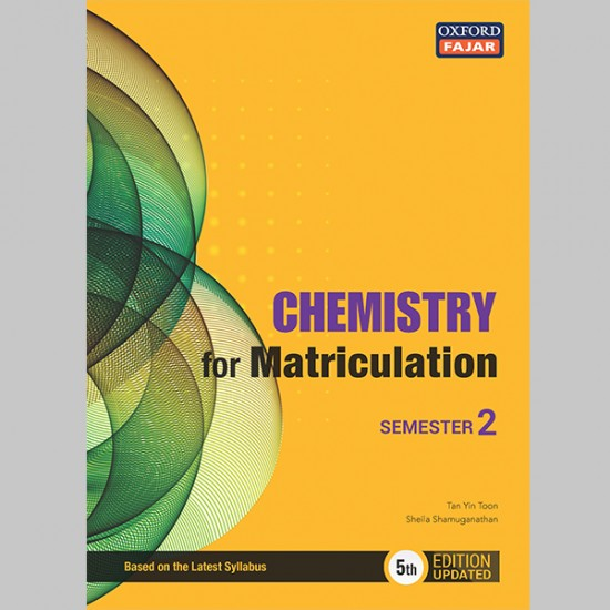 Chemistry for Matriculation Semester 2 Fifth Edition Updated (ISBN: 9789834728298)
