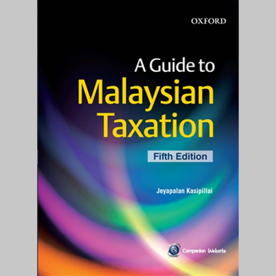 A Guide to Malaysian Taxation Fifth Edition (ISBN: 9789834728779)