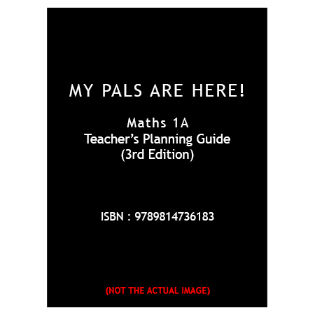 My Pals Are Here! Maths (3rd Edition) Teacher\'s Planning Guide 1A (ISBN: 9789814736183)