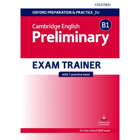 Oxford Preparation and Practice for Cambridge English B1 Preliminary Exam Trainer (ISBN: 9780194118835)