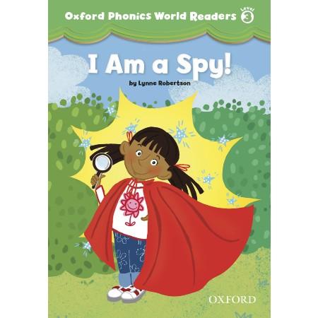 Oxford Phonics World Readers Level 3 I am a Spy! (ISBN: 9780194589123)