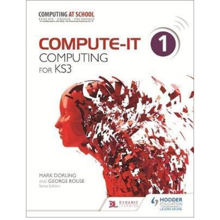 Compute-IT: Student\'s Book 1 - Computing for KS3 (ISBN: 9781471801921)