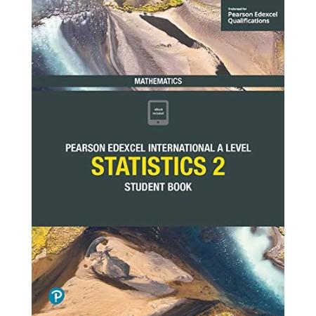 Pearson Edexcel International A Level Mathematics Statistics 2 Student Book (ISBN: 9781292245171)