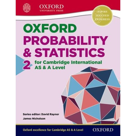 OXFORD PROBABILITY & STATISTICS 2 FOR CAMBRIDGE INTERNATIONAL AS & A LEVEL (ISBN: 9780198306948)