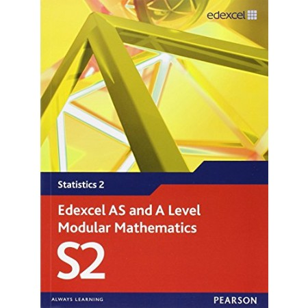 Edexcel AS and A Level Modular Mathematics Statistics 2 S2 (ISBN: 9780435519131)