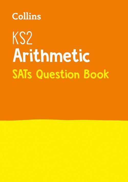 KS2 ARITHMETIC SATS QUESTION BOOK (ISBN:9780008201623)
