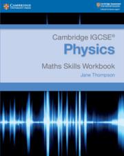 Cambridge IGCSE Physics Maths Skills Workbook (ISBN:9781108728461)