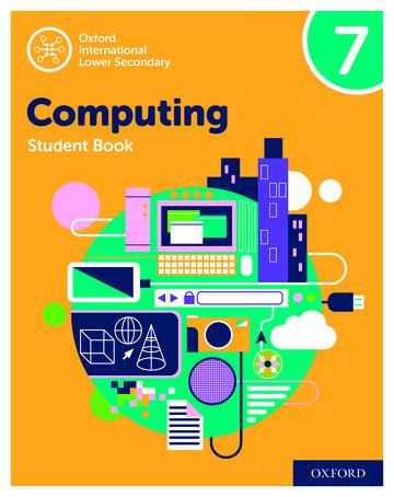 Oxford International Lower Secondary Computing Student Book 7 (ISBN:9780198497851)