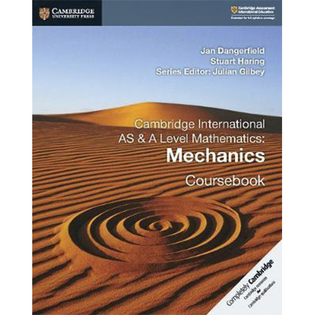 Cambridge International AS & A Level Mathematics: Mechanics Coursebook (ISBN: 9781108407267)