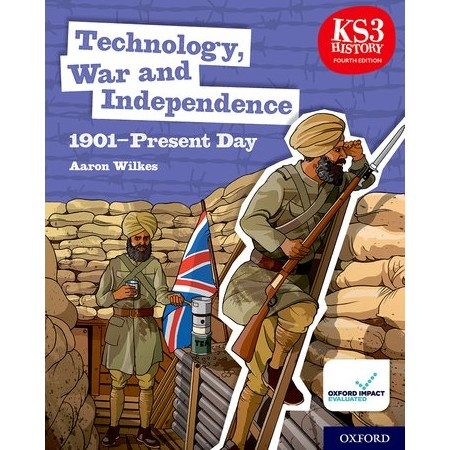 KS3 History 4th Edition: Technology, War and Independence 1901-Present Day Student Book (ISBN: 9780198494669)