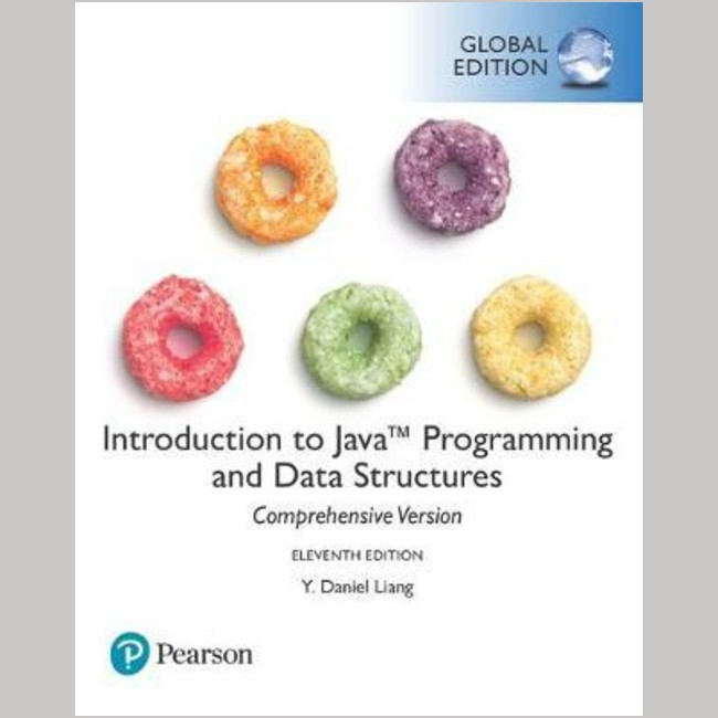 INTRO TO JAVA PROGRAMMING AND DATA STRUCTURES COMPREHENSIVE VER 11E (ISBN:9781292221878)
