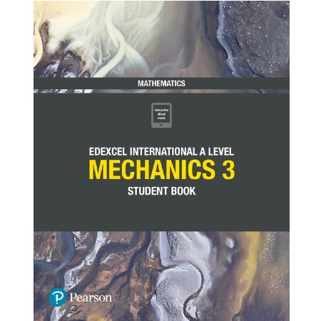 Pearson Edexcel International A Level Mathematics Mechanics 3 Student Book (ISBN: 9781292244815)
