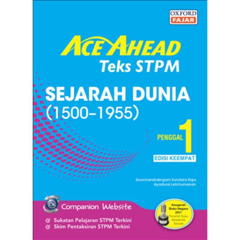 ACE AHEAD STPM TEXT SEJARAH DUNIA(1500-1955) PENGGAL 1 EDISI KEEMPAT (9789834725334)