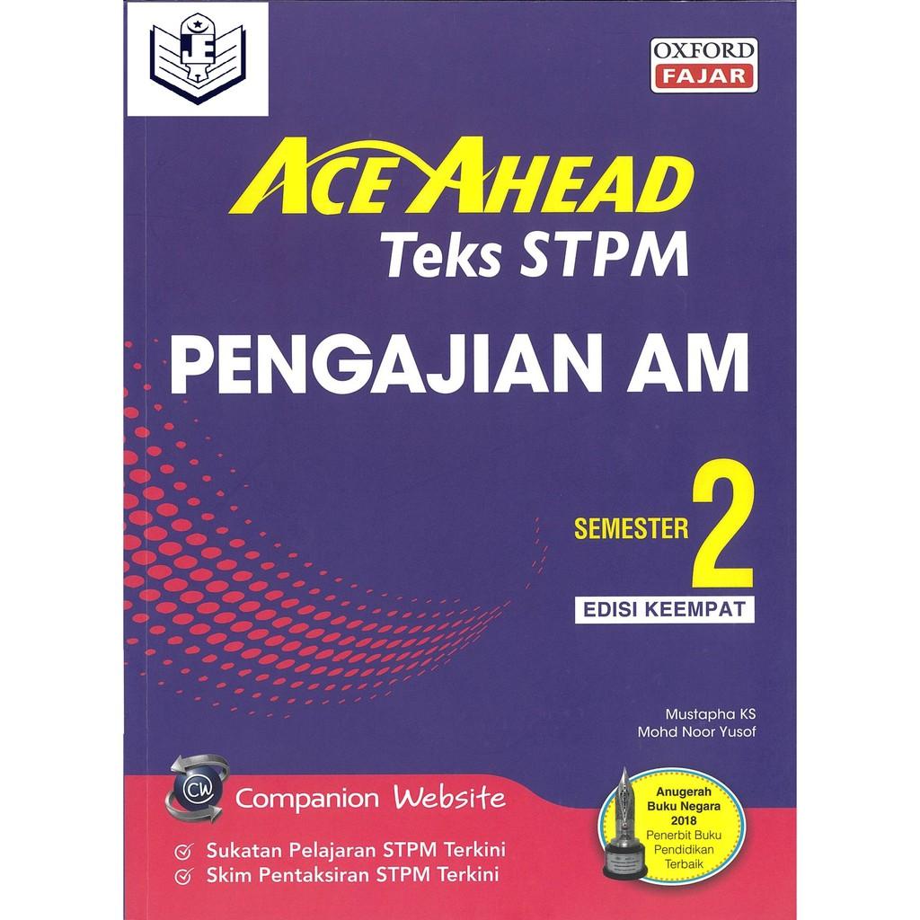 ACE AHEAD STPM TEKS PENGAJIAN AM - SEMESTER 2 (EDISI 4) (9789834728090)