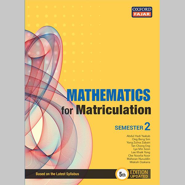 MATHEMATICS FOR MATRICULATION SEMESTER 2 FIFTH EDITION (ISBN:9789834728281)